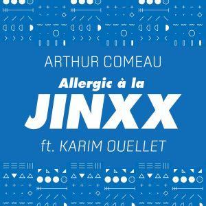 Album Allergic à la Jinxx from Arthur Comeau