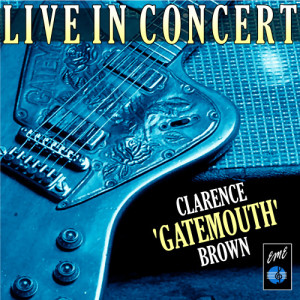 """Album Clarence """"Gatemouth"""" Brown Live in Concert from Clarence """"Gatemouth"""" Brown"""