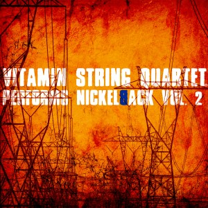 Vitamin String Quartet Performs Nickelback, Vol. 2