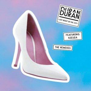 Album Last Night in the City (feat. Kiesza) [The Remixes] from Duran Duran