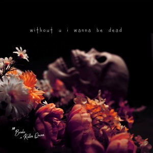 Without U I Wanna Be Dead (Single) (Explicit) dari Kellin Quinn