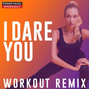 Power Music Workout的專輯I Dare You - Single