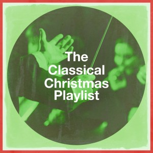 Christmas Hits Collective的專輯The Classical Christmas Playlist