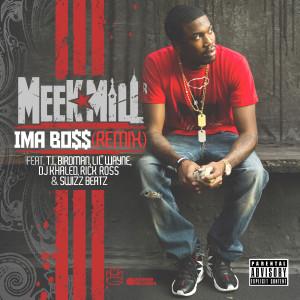 Listen to Ima Boss (feat. T.I., Birdman, Lil' Wayne, DJ Khaled, Rick Ross & Swizz Beatz) (Explicit) song with lyrics from Meek Mill