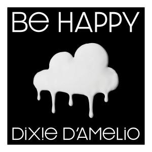 Album Be Happy from Dixie D'Amelio