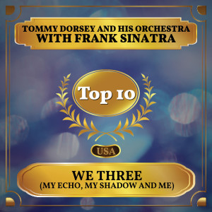 Album We Three (My Echo, My Shadow and Me) from Tommy Dorsey and His Orchestra