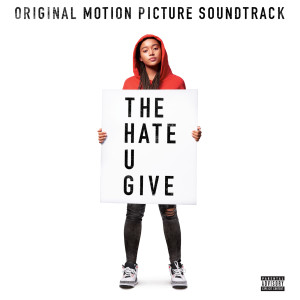 The Hate U Give 2018 Various Artists