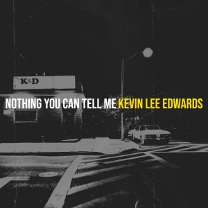 Album Nothing You Can Tell Me from Kevin Lee Edwards