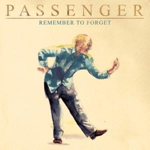 อัลบัม Remember to Forget (Explicit) ศิลปิน Passenger