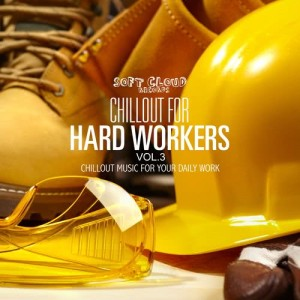 Album Chillout for Hard Workers Vol.3 - Chillout Music for Your Daily Work from Various Artists
