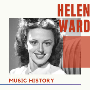 Album Helen Ward - Music History from Helen Ward