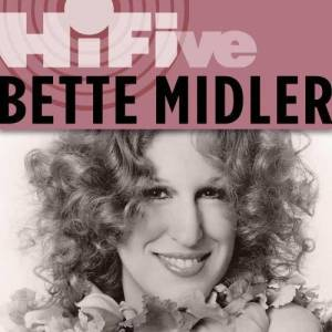 Album Rhino Hi-Five: Bette Midler from Bette Midler