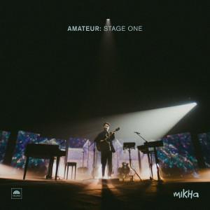 Amateur: Stage One (Live) dari Mikha Angelo