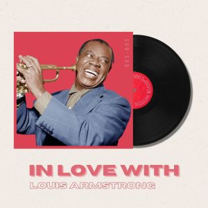 Album In Love With Louis Armstrong - 50s, 60s from Louis Armstrong