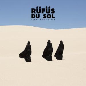 Listen to Treat You Better (Single Edit) song with lyrics from RÜFÜS DU SOL