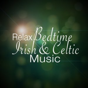 Album Relax: Bedtime Irish and Celtic Music from Relaxing Celtic Music