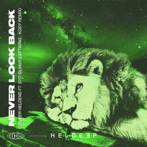 Oliver Heldens的專輯Never Look Back (feat. Syd Silvair) (Leftwing : Kody Remix)