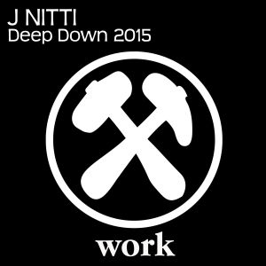 Album Deep Down 2015 from J Nitti