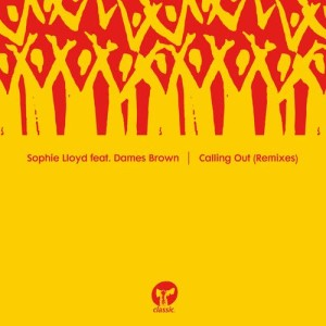 Album Calling Out (feat. Dames Brown) [Remixes] from Sophie Lloyd