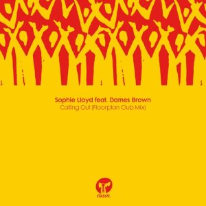 Album Calling Out (feat. Dames Brown) (Floorplan Club Mix) from Sophie Lloyd