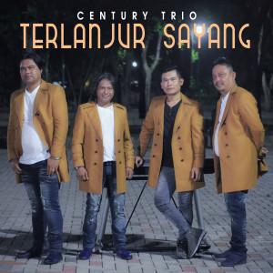 Terlanjur Sayang dari Century Trio
