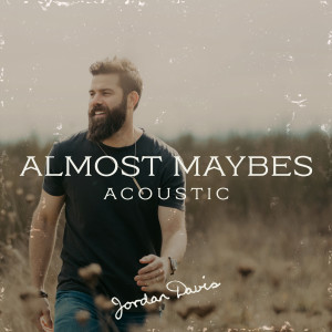 Jordan Davis的專輯Almost Maybes