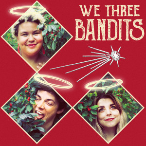 Album We Three Bandits from Bandits on the Run