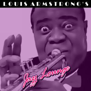 Louis Armstrong的專輯Louis Armstrong's Jazz Lounge