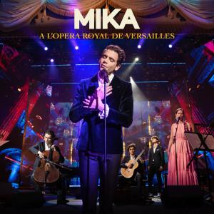 Album A L'OPERA ROYAL DE VERSAILLES (Live) from Mika