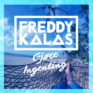 Album Gjøre Ingenting from Freddy Kalas