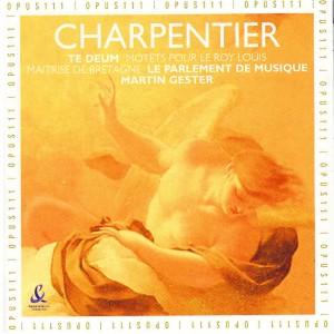 Marc-Antoine Charpentier的專輯Charpentier: Te Deum & Motets pour le Roy Louis