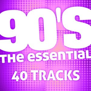 Album The Essential 90's (40 Tracks) from The Essential