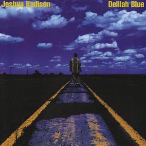 Album Delilah Blue from Joshua Kadison