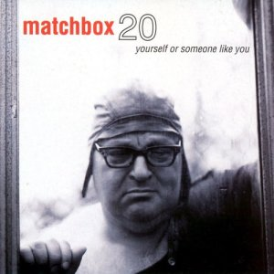Album Yourself or Someone Like You from Matchbox Twenty