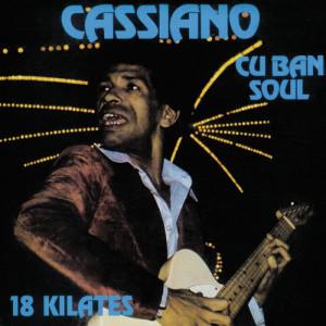 Cassiano的專輯Cuban Soul: 18 Kilates