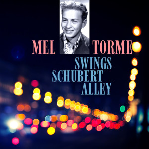 Mel Tormé的專輯Mel Tormé Swings Shubert Alley