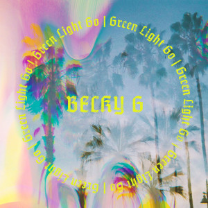 Listen to Green Light Go song with lyrics from Becky G