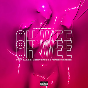 Album Ooh Wee (Explicit) from Courtnaé Paul
