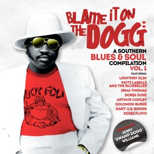 Blame It on the Dogg: A Southern Blues & Soul Compilation Vol. 1 2013 Various Artists