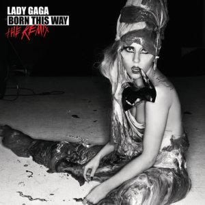 Lady GaGa的專輯Born This Way - The Remix
