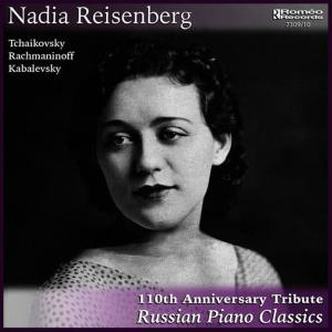 Album Nadia Reisenberg: 110th Anniversary Tribute-Russian Piano Classics from Nadia Reisenberg