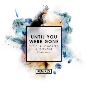 The Chainsmokers的專輯Until You Were Gone (Remixes)