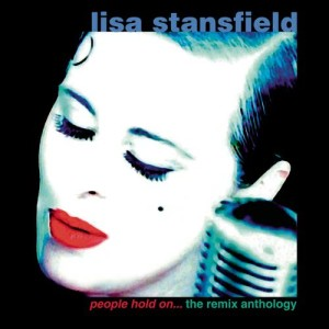Album People Hold On: The Remix Anthology (Deluxe) from Lisa Stansfield