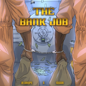 Album The Bank Job (Explicit) from JB Dhope