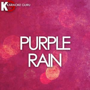 Karaoke Guru的專輯Purple Rain (Originally Performed by Prince & The Revolution) [Karaoke Version] - Single