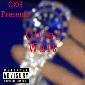 Album Wait (Explicit) from Chief