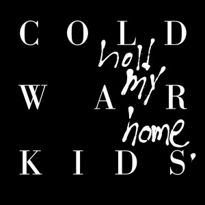 Listen to First song with lyrics from Cold War Kids