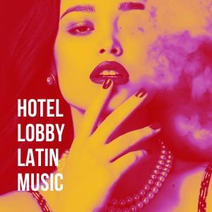 Album Hotel Lobby Latin Music from Latino Dance