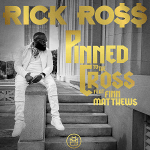 Listen to Pinned to the Cross song with lyrics from Rick Ross