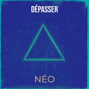 Album Dépasser from Neo